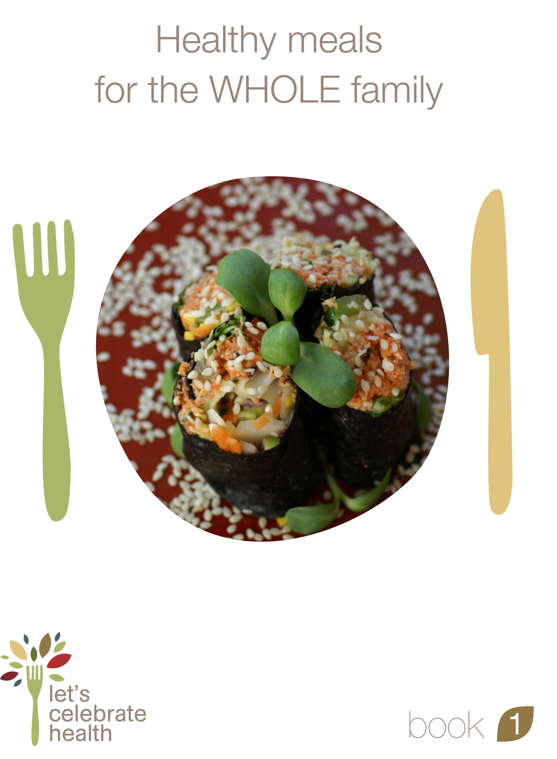 Book 1 Healthy meals for the WHOLE family.